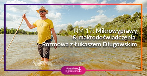 Mikrowyprawy & makrodoświadczenia - Łukasz Długowski
