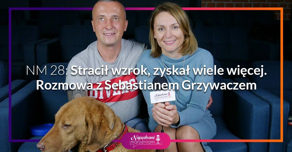 Podcast Napędzani Marzeniami, Stracił wzrok zyskał wiele więcej, niewidomy Sebastian Grzywacz i pies Rollek